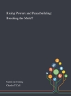 Rising Powers and Peacebuilding: Breaking the Mold? Cover Image