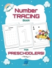 Number Tracing Book for Preschoolers: Trace Numbers Practice Workbook for Pre K, Kindergarten and Kids Ages 3-5 (Math Activity Book) Cover Image