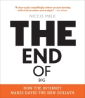 The End of Big: How the Internet Makes David the New Goliath Cover Image