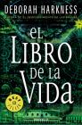 El libro de la vida / The Book of Life (El descubrimiento de las brujas / All Souls Trilogy #3) Cover Image