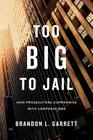 Too Big to Jail: How Prosecutors Compromise with Corporations Cover Image