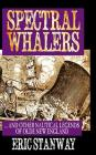 Spectral Whalers: ... and Other Nautical Tales of Olde New England Cover Image