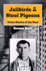 Jailbirds and Stool Pigeons: Crime Stories of the West Cover Image