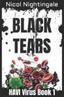 Black Tears: HAVI Virus Book 1 Cover Image