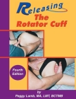 Releasing the Rotator Cuff: A complete guide to freedom of the shoulder Cover Image
