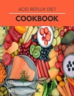 Acid Reflux Diet Cookbook: Easy Program and Delicious Low-Acid Recipes, Including Vegan, Alkaline, and Gluten-Free Cover Image