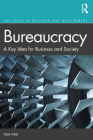 Bureaucracy: A Key Idea for Business and Society Cover Image
