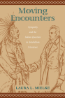 Moving Encounters: Sympathy and the Indian Question in Antebellum Literature (Native Americans of the Northeast: Culture) Cover Image