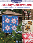 Pat Sloan's Holiday Celebrations: 17 Quilts and More for 6 Seasonal Occasions Cover Image