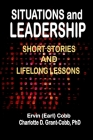Situations and Leadership: Short Stories and Lifelong Lessons Cover Image