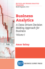 Business Analytics, Volume I: A Data-Driven Decision Making Approach for Business Cover Image