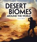 Desert Biomes Around the World (Exploring Earth's Biomes) Cover Image