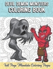 Devil Demon Monsters Coloring Book Full Page Mandala Coloring Pages: Color Book with Mindfulness and Stress Relieving Designs with Mandala Patterns fo Cover Image