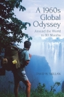A 1960s Global Odyssey: Around the World in 80 Months Cover Image
