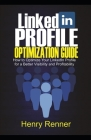 LinkedIn Profile Optimization Guide: How to Optimize Your LinkedIn Profile for Better Visibility and Profitability (Personal Finance #2) Cover Image