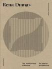 Rena Dumas: An Interior Architecture Cover Image