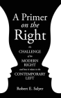 A Primer on the Right: The Challenge of the Modern Right and How It Relates to the Contemporary Left Cover Image