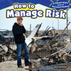 How to Manage Risk (Smart Kid's Guide to Personal Finance (Powerkids)) Cover Image