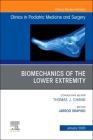 Biomechanics of the Lower Extremity, an Issue of Clinics in Podiatric Medicine and Surgery Cover Image
