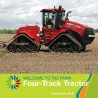 Four-Track Tractor (21st Century Basic Skills Library: Welcome to the Farm) Cover Image