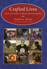 Crafted Lives: Stories and Studies of African American Quilters Cover Image