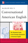 McGraw-Hill's Conversational American English: The Illustrated Guide to Everyday Expressions of American English (McGraw-Hill ESL References) Cover Image