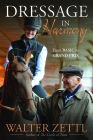 Dressage in Harmony: 25 Principles to Live by When Caring for and Working with Horses Cover Image