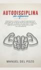 Autodisciplina sin esfuerzo: Aprovecha el poder de la mente subconsciente. Descubre las técnicas secretas para superar la postergación, alcanzar tu Cover Image