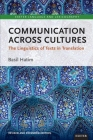 Communication Across Cultures: The Linguistics of Texts in Translation (Exeter Language and Lexicography) Cover Image