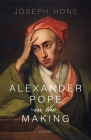 Alexander Pope in the Making Cover Image