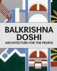 Balkrishna Doshi: Architecture for the People Cover Image