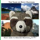 Ricky goes to Greater Montana: Ricky goes to Yellowstone & Glacier National Parks, Devils Tower & Mount Rushmore Cover Image