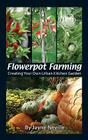 Flowerpot Farming: Creating Your Own Urban Kitchen Garden Cover Image
