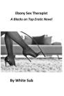 Ebony Sex Therapist: A Blacks on Top Erotic Novel Cover Image