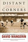 Distant Corners: American Soccer's History of Missed Opportunities and Lost Causes (Sporting) Cover Image