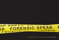 Forensic Speak: How to Write Realistic Crime Dramas Cover Image