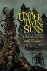 Under Twin Suns: Alternate Histories of the Yellow Sign Cover Image