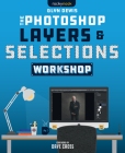 The Photoshop Layers and Selections Workshop Cover Image