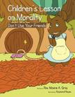 Children's Lessons on Morality: Don't Use Your Friends Cover Image