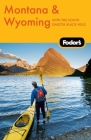 Fodor's Montana & Wyoming, 4th Edition: with the South Dakota Black Hills Cover Image