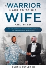 A Warrior Married to His Wife and PTSD Cover Image