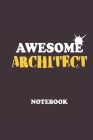Awesome Architect Notebook: Ideal Notebook for Tech savvy Geeks or scientists or Architects to capture notes & observations Cover Image