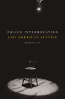 Police Interrogation and American Justice Cover Image
