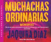 Muchachas Ordinarias (Ordinary Girls) Cover Image