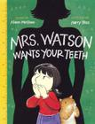 Mrs. Watson Wants Your Teeth Cover Image