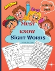Must know Sight Words activity book: Learn, Trace, Practice and Color the Most Common High Frequency Words For Kids Learning To Write & Read, Paperbac Cover Image