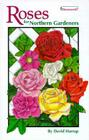 Roses for Northern Gardeners (Homeworld (Lone Pine)) Cover Image