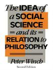 The Idea of a Social Science: And Its Relation to Philosophy Cover Image