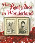 The Real Alice in Wonderland: A Role Model for the Ages Cover Image