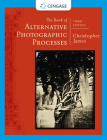 The Book of Alternative Photographic Processes Cover Image